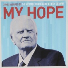 MY HOPE - Songs Inspired By The Message And Mission Of Billy Graham (CD)