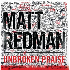 Matt Redman - Unbroken Praise (CD)