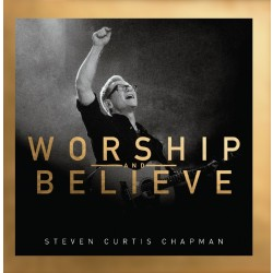 Steven Curtis Chapman - Worship and Believe (CD)