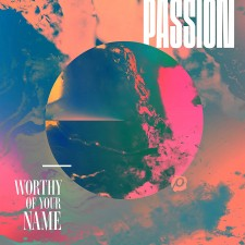 Passion 2017 - Worthy Of Your Name (CD)