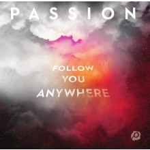 Passion - 2019 Follow You Anywhere (CD)