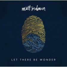 Matt Redman - Let There Be Wonder (CD)